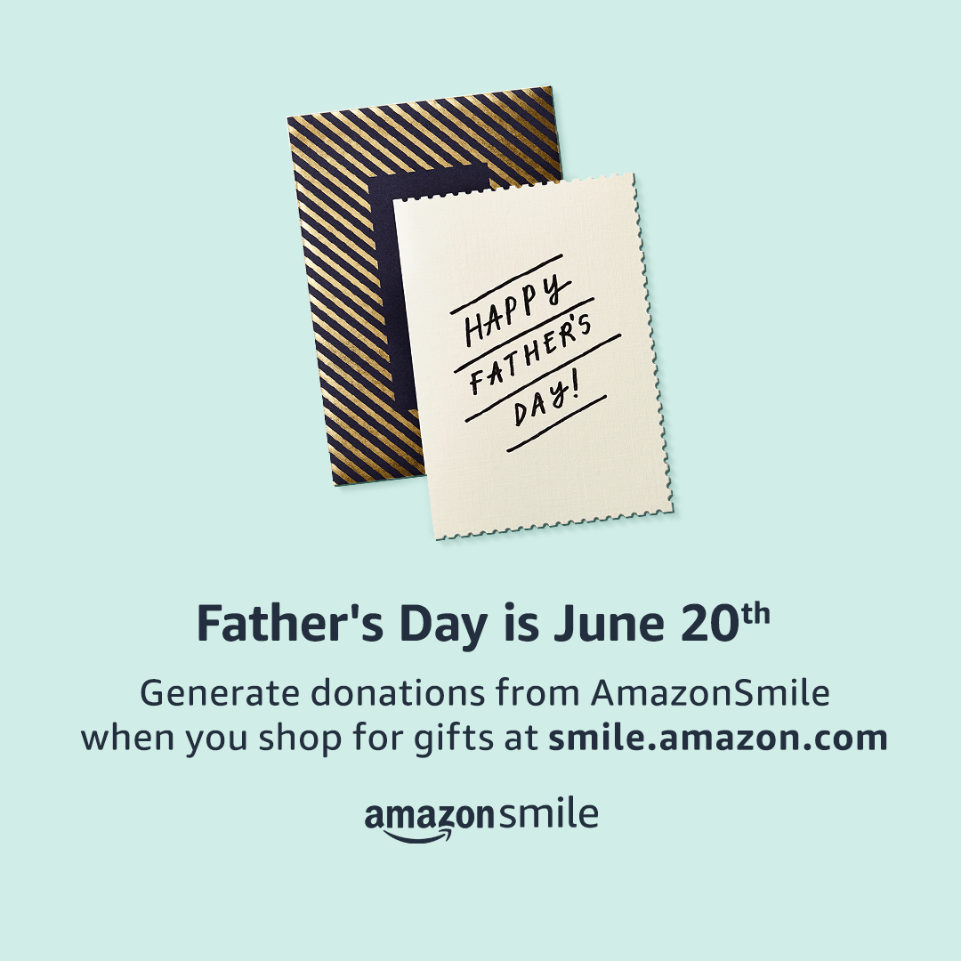 Amazon Smile Father's Day June 20th